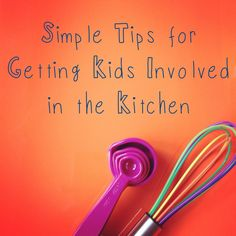 Tips for making cooking with kids more fun, and less stressful.
