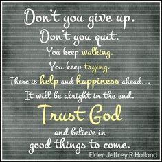 elder holland don't give up don't quit - Google Search