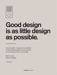 "Poster ""Good design is as little design as possible"" by Dieter Rams - Startup Vitamins Graphisches Design, Logo Design, Graphic Design Tips, Design Poster, Graphic Design Typography, Graphic Design Inspiration, Layout Design, Quote Design, Poster Designs"