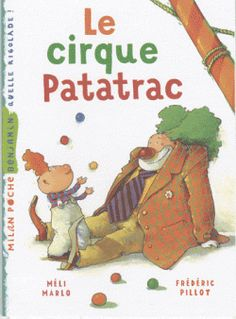 CIRQUE - LE CIRQUE PATATRAC - La classe de Corinne