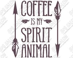 Coffee Is My Spirit Animal Custom DIY Vinyl Coffee Mug or Iron On Vinyl Shirt Decal Cutting File in SVG, EPS, DXF, JPEG, and PNG Format for Cricut, Silhouette, and Brother ScanNCut Cutting Machines