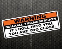 Warning Funny Vinyl Decal Bumper Sticker For JDM Manual Transmission Stick Shift Car Truck Hatchback Driving Memes, Car Memes, Car Humor, Jeep Humor, Truck Memes, Truck Quotes, Car Quotes, Funny Bumper Stickers, Truck Stickers