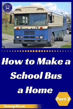 This is part 2 in the Beginners Guide Series on how to convert a school bus into… School Bus Camper, School Bus House, Truck Camper, Van Racking, Converted School Bus, Bus Living, Rv Homes, School Bus Conversion, Bus Life