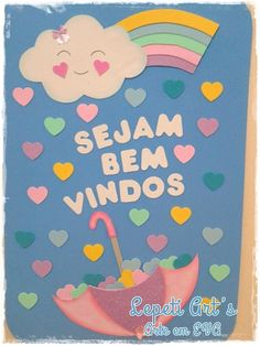 Painel sala de aula em eva tema chuva de amor  pintado a mão  as cores (tonalidades) podem variar de acordo com a disponibilidade em estoque Preschool Crafts, Diy Crafts For Kids, Fun Crafts, Art For Kids, File Decoration Ideas, Creative Kids Rooms, Newspaper Crafts, Happy Flowers, School Decorations