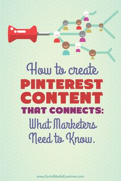 Do you use Pinterest for your social media marketing? Interested in better ways to connect with your audience? Here's what the Pinterest community looks for and how to create pins to get their attention.