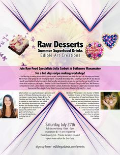 Raw Desserts, Summer Superfood Drinks, Edible Art Creations – a full day #workshop I'm offering in #marincounty #california on Saturday 7/27/13 w/ my friend & fellow raw dessert chef Julia Corbett! Learn how to make BEAUTIFUL food that is outrageously nutritious! http://EdibleGoddess.com/events $111 #rawfood #rawdesserts #rawfoodrecipes #superfoodrecipes #beautiful #edibleart #superfoods #summer #drinks #smoothies #cake #icecream #pie #alchemy