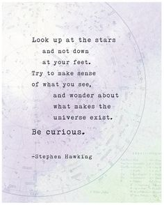 Stephen Hawking quote poster look up at the by Riverwaystudios