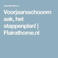 Voorjaarsschoonmaak, het stappenplan! | Flairathome.nl