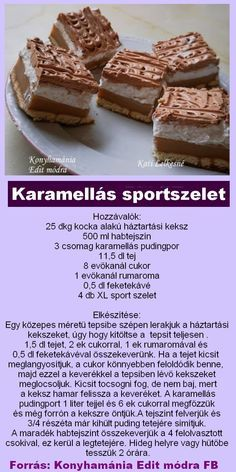 Süti karamella Hungarian Desserts, Hungarian Recipes, Smoothie Fruit, Cookie Recipes, Dessert Recipes, Speed Foods, Tasty, Yummy Food, No Bake Cake