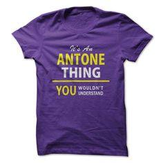 Its An ANTONE thing, you ... #Personalized #Tshirt #nameTshirt