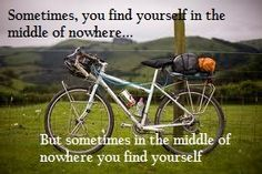 Sometimes you find yourself in the middle of nowhere. But sometimes in the middle of nowhere you find yourself. Bike Quotes, Cycling Quotes, Bike Humor, Cycling News, Cycling Motivation, Bicycle Shop, Bike Photo, Touring Bike, Keep Fit