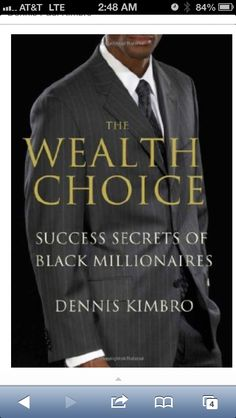The Wealth Choice... Dr. Dennis Kimbro