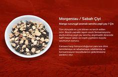 Morgentau / Sabah Çiyi  Mango-turunçgil aromalı sencha yeşil çay / Çin Tüm dünyada en çok bilinen ve tercih edilen ürün. Büyük yapraklı Japon usulü fermantasyonu durdurulmuş yeşil çay sencha, alışılmadık derecede hafif meyve tatları ve tropik çiçeklerin büyülü uyumunun sonucu. Kansere karşı koruyuculuğunun yanı sıra zihni temizlemeye ve rahatlamaya, odaklanma ve konsantrasyon bozuklularının giderilmesine yardımcı olur.