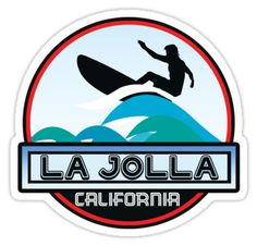 """Surfing LA JOLLA California Surf Surfboard Waves Ocean Beach Vacation"" Stickers by MyHandmadeSigns | Redbubble"