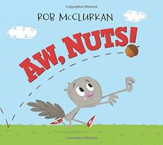 Squirrel sets off on a chase after the perfect acorn in debut author-illustrator Rob McClurkan's picture book Aw, Nuts! With bold, graphic art, Squirrel will. This Is A Book, The Book, Habits Of Mind, Mentor Texts, Character Education, Beginning Of School, School Counselor, Children's Literature, Growth Mindset