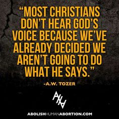 No, most Christians don't hear God's voice because they don't read their Bible. If you want to hear God speak, read your Bible.