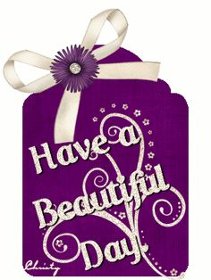glitter graphics have a beautiful day Birthday Poems, Birthday Blessings, Glitter Pictures, Love Pictures, Purple Love, All Things Purple, Good Morning Good Night, Good Morning Quotes, Weekend Gif