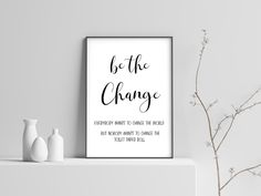 Be the change - Funny Bathroom Art   funny bathroom signs, funny bathroom poster, funny bathroom prints, farmhouse bathroom decor download by SmallMiraclePrints on Etsy