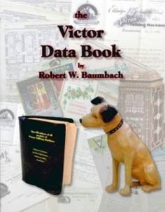 The Victor Data Book:   This long-awaited companion to Look  for the Dog is  finally complete. Within the book's 335 large format pages are found details  on each model of Victor Talking Machine. These details were compiled from  numerous sources, including original Victor records long thought to have  been lost.   <P>In addition to the detailed information on each Victor  model, other chapters illustrate experimental Victor products, discuss  how Victors were marked to aid in identifi...