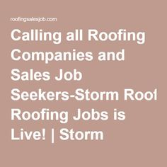 Calling All Roofing Companies And Sales Job Seekers Storm Roofing Jobs Is  Live! |