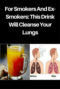 For Smokers And Ex- Smokers: This Drink Will Cleanse Your Lungs
