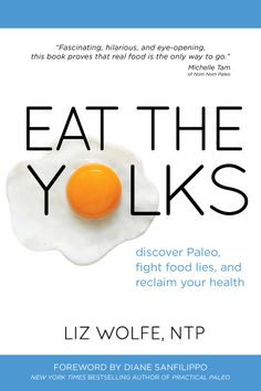 Eat the Yolks: Discover Paleo, fight food lies, and reclaim your health Eat the Yolks: Discover Paleo, fight food lies, and reclaim your health Product DescriptionWorry about cholesterol. Eat whole grains. Could it all be a lie? We live in Paleo Life, Healthy Life, Healthy Living, Stay Healthy, Healthy Skin, Paleo Recipes, Real Food Recipes, Real Foods, Flour Recipes