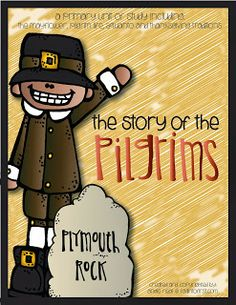 The Story of the Pilgrims! Help your students learn all about Pilgrim life,The Mayflower, Squanto and more! Perfect for November!