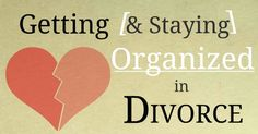 Getting (and Staying) Organized in Divorce