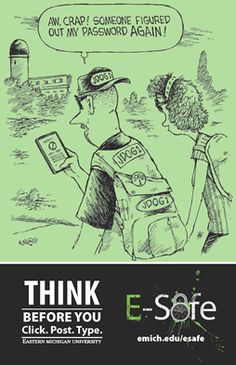 Think before you type - part of Eastern Michigan University's E-Safe security awareness campaign.