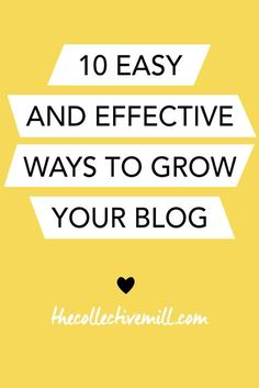 10 Easy and Effective Ways to Grow Your Blog: If you're looking to increase your exposure, grow your brand, help improve your SEO ranking, and drive traffic back your site then you're in the right place. Click the link for 10 easy ways to grow your blog. http://TheCollectiveMill.com