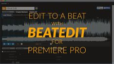 How to Use BeatEdit to Edit to a Beat or Edit Music in Premiere Pro.  BeatEdit is a Premiere Pro extension that auto detects beats in a music track, and generates clip or sequence markers in Premiere Pro. In this extensive post, we cover how to use BeatEdit, and how to manually and automatically edi
