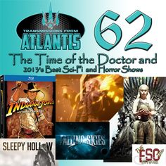 Transmissions From Atlantis 62 – The Time of the Doctor and 2013′s Best Sci-Fi/Fantasy and Horror Shows www.esonetwork.com