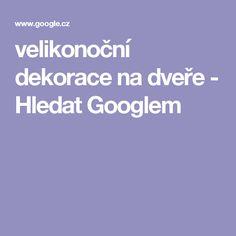 velikonoční dekorace na dveře - Hledat Googlem