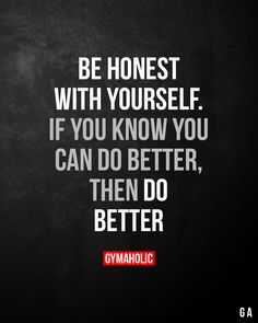Fitness motivation quotes Fitness quotes Gym quote Quotes Motivational quotes Positive quotes Be honest with yourself If you can do more then do Wisdom Quotes, Me Quotes, Motivational Quotes, Inspirational Quotes, Fitness Inspiration, Motivation Inspiration, Machine Fitness, Gewichtsverlust Motivation, Gym Quote