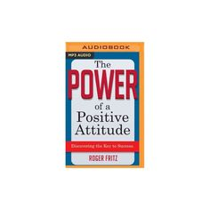 Power of a Positive Attitude : Discovering the Key to Success (MP3-CD) (Roger Fritz)