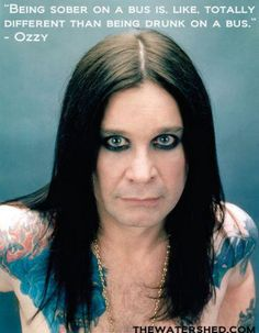Ozzy Osbourne a Recovery Warrior! If Ozzy can get sober so can you:)