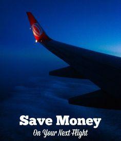 Smart Ways To Save Money On Flights