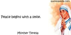 http://www.quotespedia.info/quotes-about-smile-peace-begins-with-smile-a-1212.html