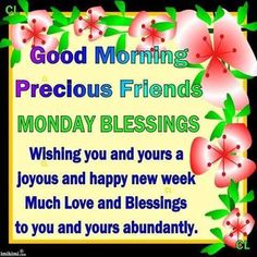 Happy Monday Quotes, Beautiful Monday, Monday Blessings, Happy New Week, Monday Morning, Friend Pictures, Pictures Images, Good Morning Quotes, Blessed