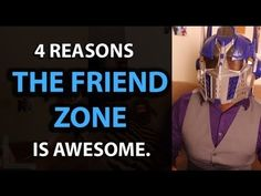 4 REASONS THE FRIEND ZONE Is AWESOME