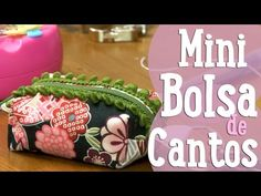 Mini Bolsa de Cantos - Costura Comigo - YouTube