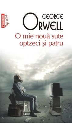 O mie noua sute optzeci si patru de George Orwell editie 2012 Carti Online, Good Books, Books To Read, Nineteen Eighty Four, Instead Of Flowers, Freedom Of The Press, Literature Circles, George Orwell, Cassandra Clare