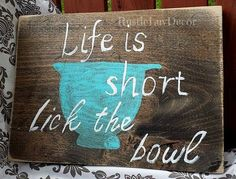 Rustic Kitchen Decor, Life is Short Lick The Bowl, Kitchen Decor, Kitchen Sign, Reclaimed Wood, Wood Sign for Kitchen, Kitchen Gift Idea