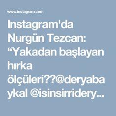 """Instagram'da Nurgün Tezcan: """"Yakadan başlayan hırka ölçüleri👍🏼@deryabaykal @isinsirrideryada @ogretmenyun @anatolya_iplik @kurkcu_han_"""""""