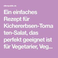 Ein einfaches Rezept für Kichererbsen-Tomaten-Salat, das perfekt geeignet ist für Vegetarier, Veganer und glutenfreie Ernährung. Ein leckerer Sommersalat.
