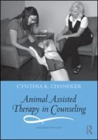 Animal assisted therapy in counseling, by Cynthia K. Chandler