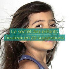 Je vous invite à découvrir le secret des enfants heureux en 20 suggestions (+ liens).