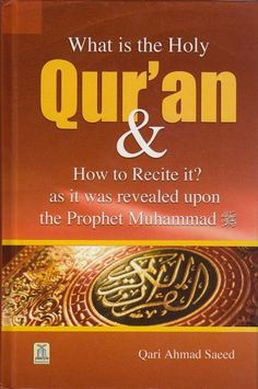 What is the Holy Qur'an & How to Recite it? as it was revealed upon the Prophet Muhammad SAW