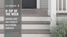 Fall Prevention O-Tip of the Week: Improve Grip and Visibility on Exterior Surfaces