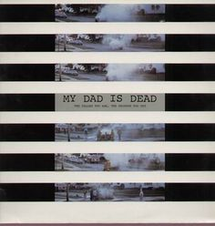 My Dad Is Dead - The Taller You Are, The Shorter You Get (1989)